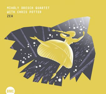MIHÁLY DRESCH QUARTET ft CHRIS POTTER | Zea