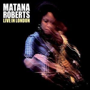 MATANA ROBERTS » Live In London