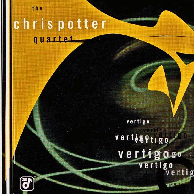 CHRIS POTTER quartet » Vertigo