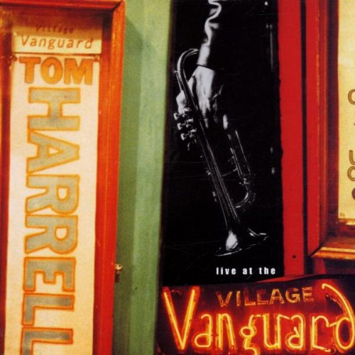 TOM HARRELL » live at the VILLAGE VANGUARD