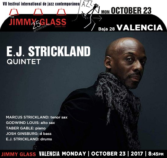 E. J. STRICKLAND quintet » The JIMMY GLASS Valencia