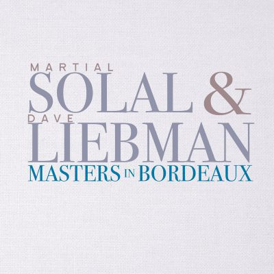 MARTIAL SOLAL | DAVE LIEBMAN » Masters in BORDEAUX