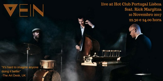 VEIN + Rick Margitza » HOT CLUB PORTUGAL LISBOA 10.11 | GUIMARÃES JAZZ 2017 11.11