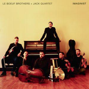LE BOEUF BROTHERS + JACK quartet » Imaginist