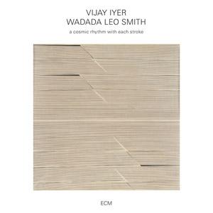 VIJAY IYER / WADADA LEO SMITH » A Cosmic Rhythm With Each Stroke