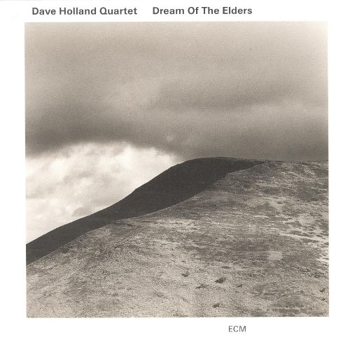 DAVE HOLLAND QUARTET – DREAM OF THE ELDERS