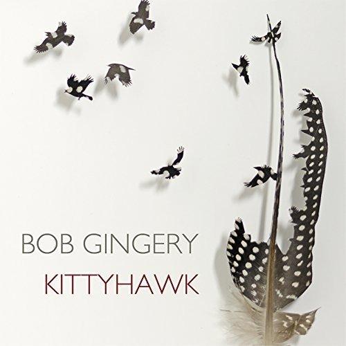 BOB GINGERY . KITTYHAWK