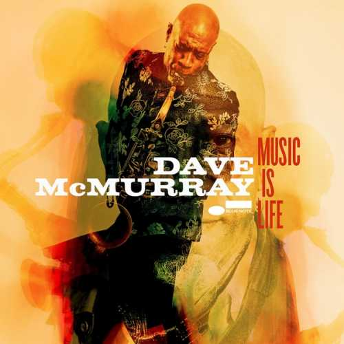 DAVE McMURRAY . MUSIC IS LIFE